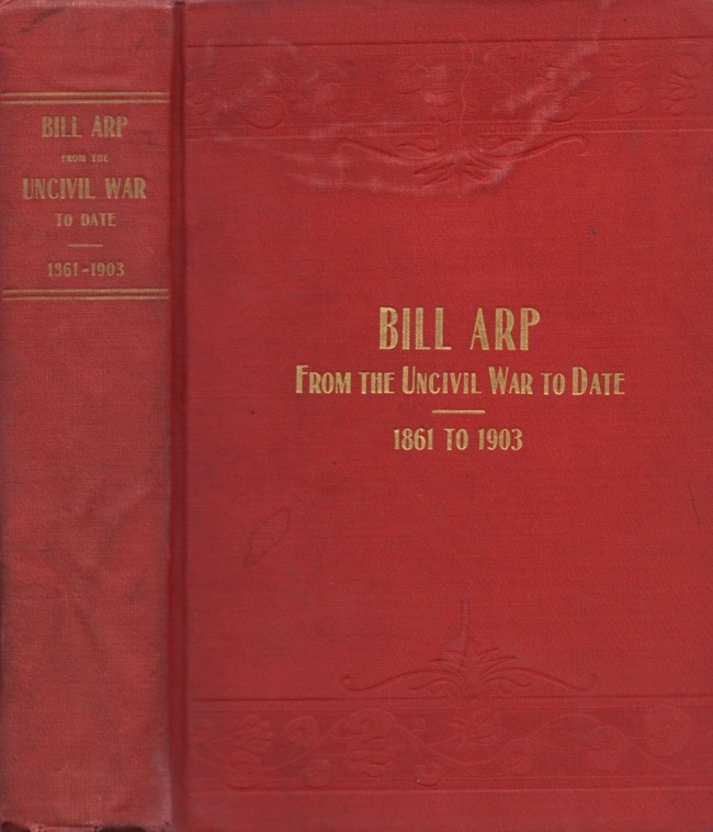 Charles H. Smith / Bill Arp From The Uncivil War To Date