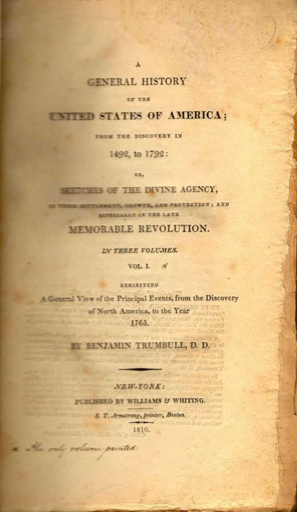 A General History of the United States of America; From the Discovery in 1492, to 1792: or, Sketches of the Divine Agency, In Their Settlement, Growth, and Protection; and Especially in the Late Memorable Revolution. Benjamin Trumbull.
