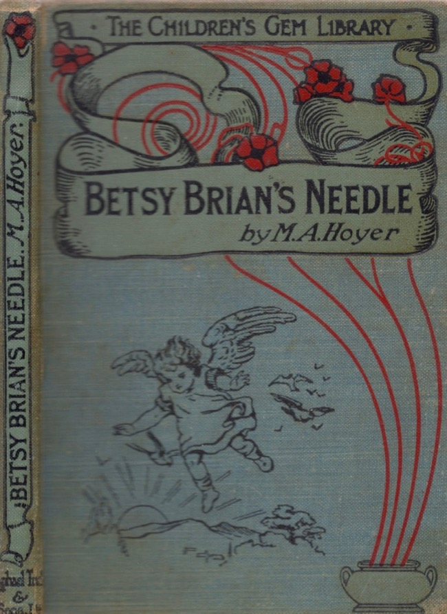 Betsy Brian's Needle, and Other Stories. M. A. Hoyer.