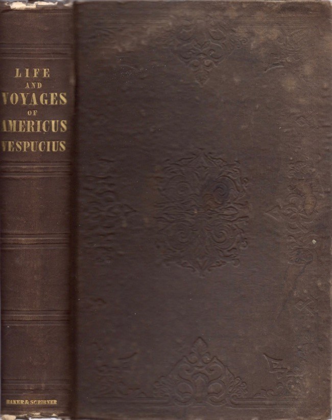 The Life and Voyages of Americus Vespucius. C. Edwards Lester, Andrew Foster.
