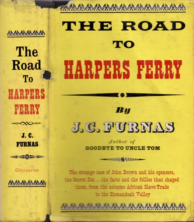 The Road to Harpers Ferry. J. C. Furnas.