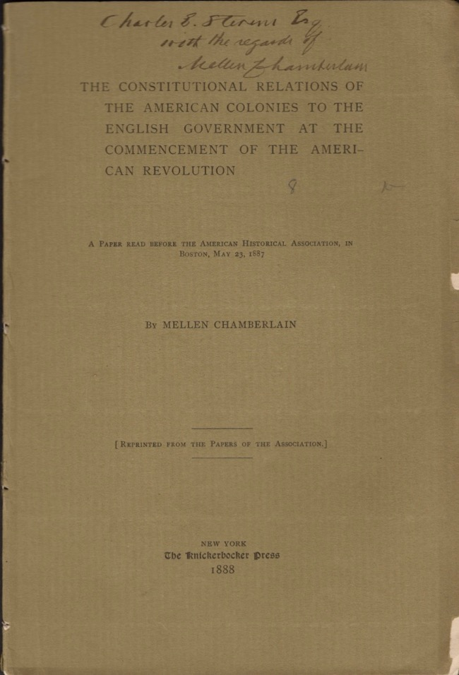 The Constitutional Relations of the American Colonies to the English Government at the Commencement of the American Revolution. Mellen Chamberlain.