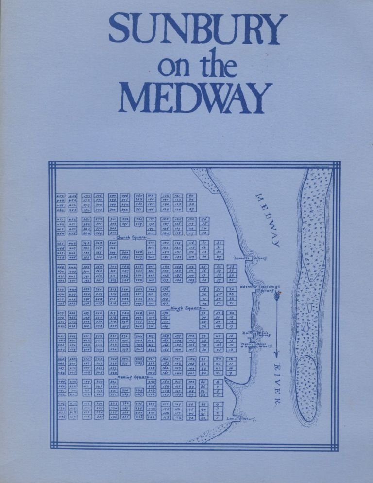 Sunbury on the Medway A Selective History of the Town, Inhabitants, and Fortifications. John McKay Sheftall.