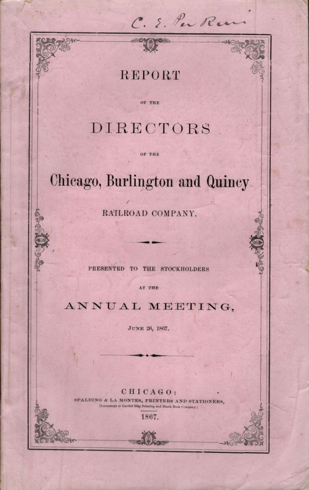 Report of the Directors of the Chicago, Burlington and Quincy Railroad Company. Presented to the Stockholders at the Annual Meeting, June 26th, 1867. Burlington Chicago, Quincy Railroad Company.