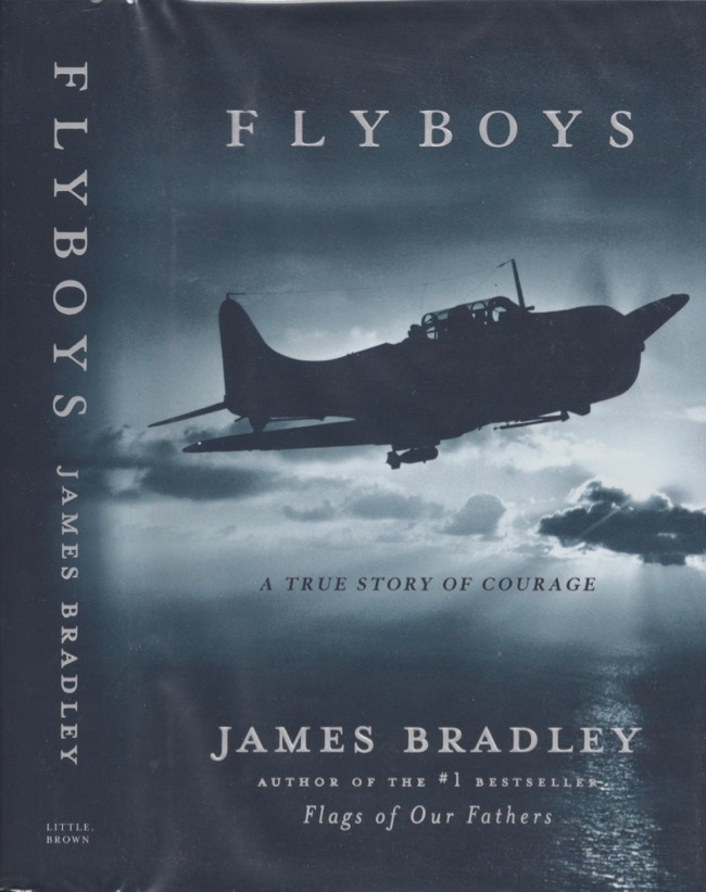 Flyboys: A True Story of Courage. James Bradley.