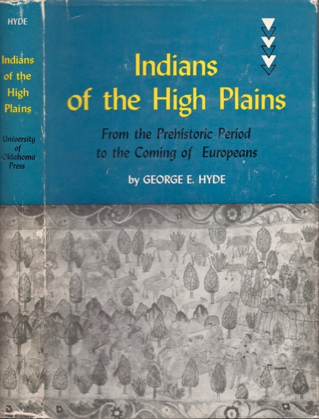 Indians on the High Plains: From the Prehistoric Period to the Coming of Europeans. George E. Hyde.