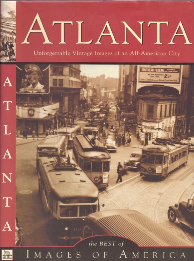 Atlanta: Unforgettable Vintage Images of an All-American City. Arcadia Publishing.