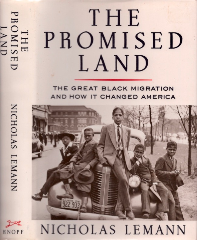 The Promised Land: The Great Black Migration and How It Changed America. Nicholas Lemann.