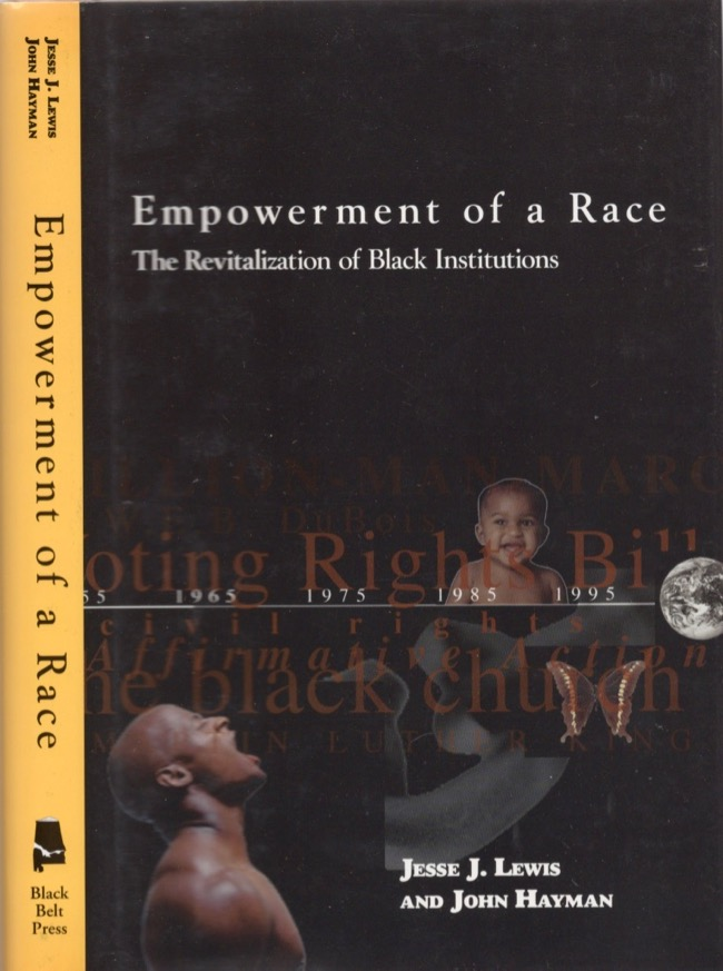 Empowerment of a Race: The Revitalization of Black Institutions. Jesse J. Lewis, John Hayman.