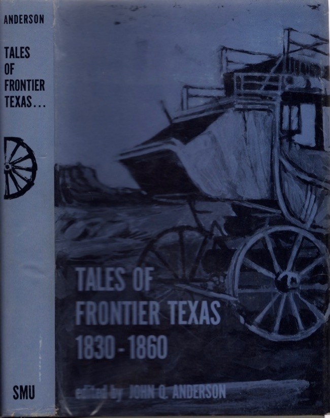 Tales of Frontier Texas 1830-1860. John Q. Anderson.