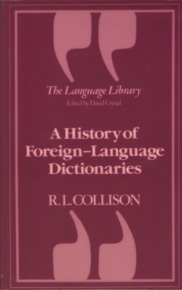 A History of Foreign-Language Dictionaries. Robert Collison.