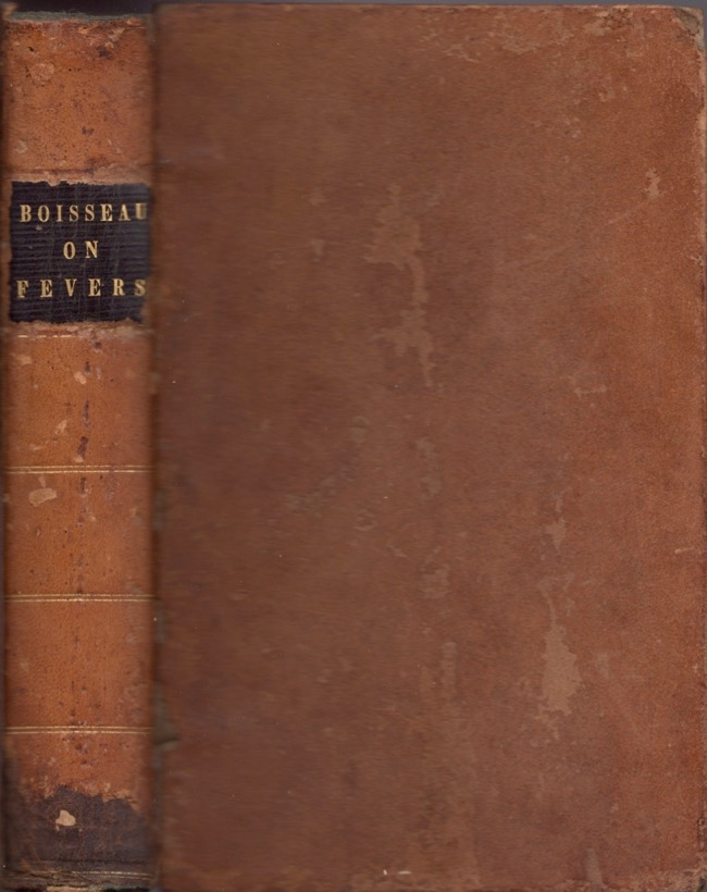 Physiological Pyretology; or, A Treatise on Fevers: According to the Principles of the New Medical Doctrine. F. G. Boisseau.