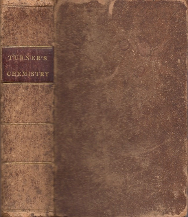 Elements of Chemistry, Including The Recent Discoveries and Doctrines of the Science. Edward M. D. Turner.