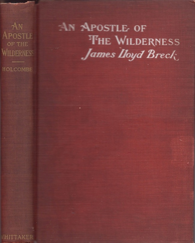 An Apostle of the Wilderness: James Lloyd Breck, D.D. His Missions and His Schools. Theodore I. Holcombe.