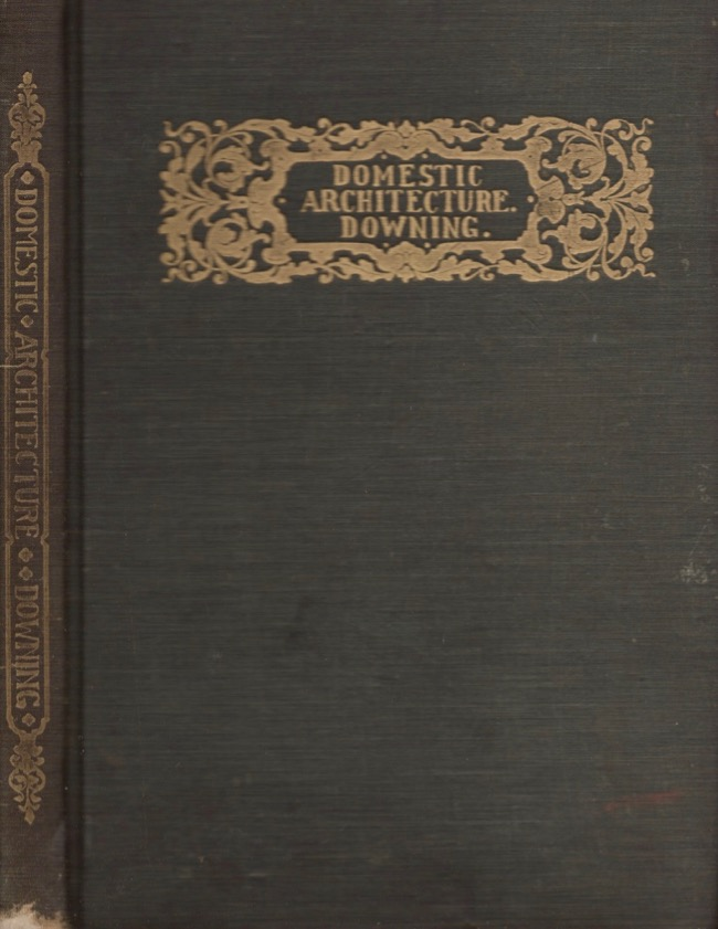 Domestic Architecture. W. T. Downing.