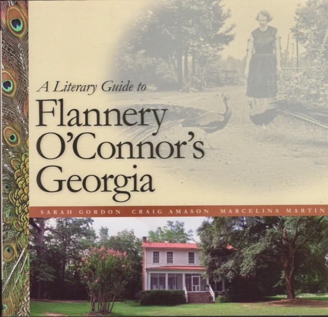 A Literary Guide to Flannery O'Connor's Georgia. Sarah Gordon.