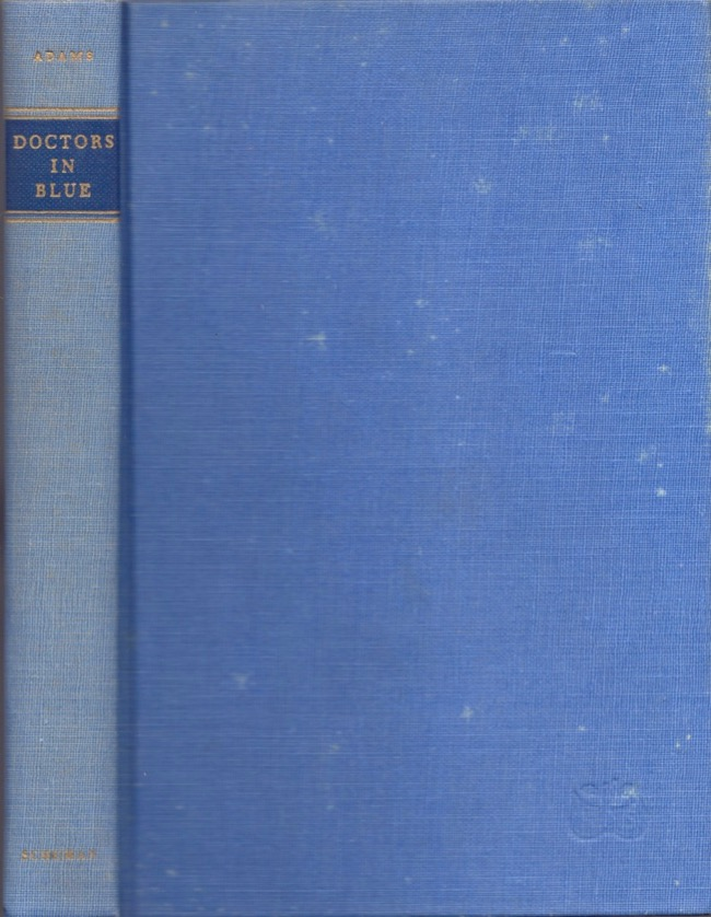 Doctors in Blue: The Medical History of the Union Army in the Civil War. George Worthington Adams.