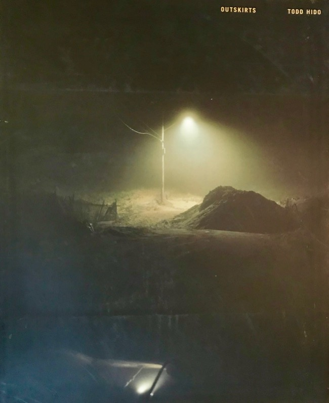 Todd Hido: Outskirts (Signed). Todd Hido, Luc Sante.