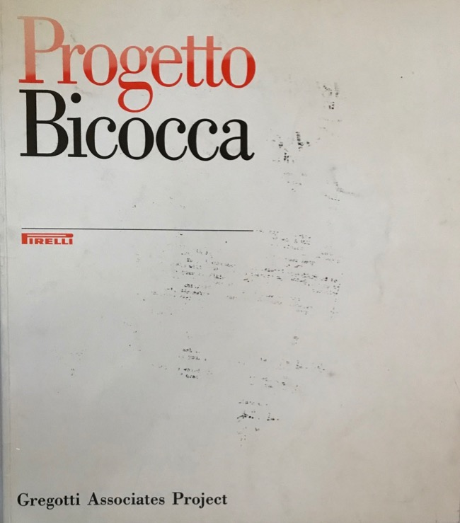 Progetto Bicocca: Gregotti Associates Project. Gregotti Associates / Pirelli.