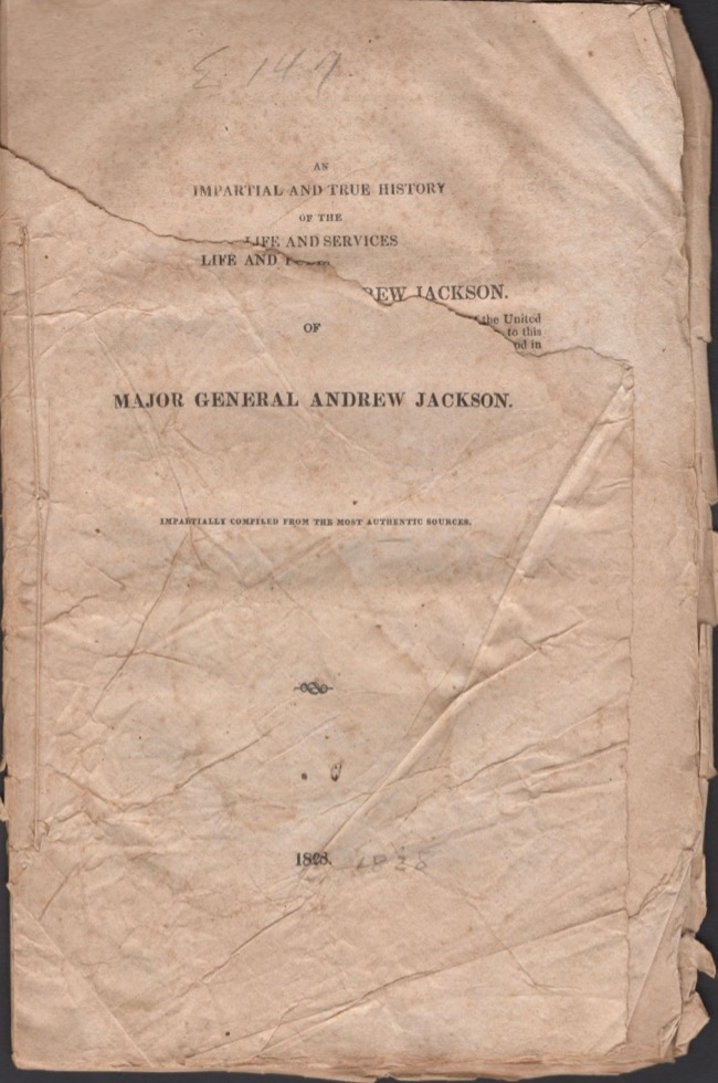 An Impartial and True History of the Life and Services of Major General Andrew Jackson. Andrew Jackson.