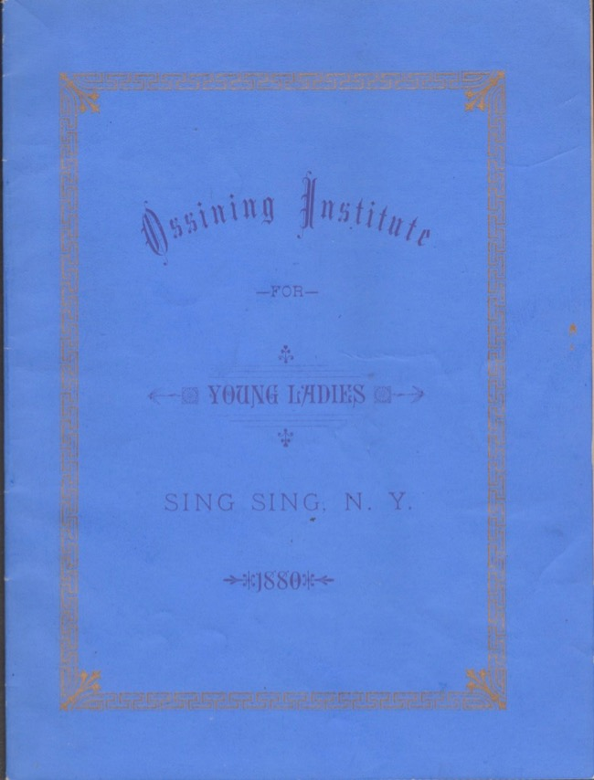 Record of 1879-80, and Prospectus of 1880-81. Ossining Institute, for Young Ladies, Sing Sing. N. Y. Ossining Institute.