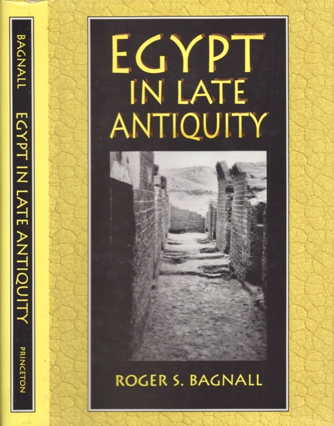 Egypt in Late Antiquity. Roger S. Bagnall.