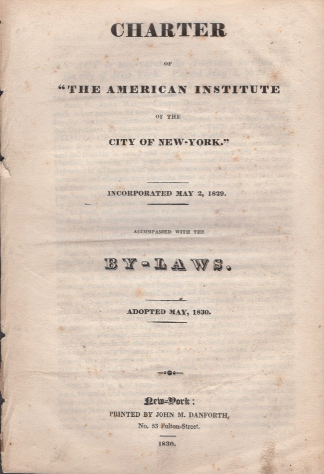 "Charter of ""The American Institute of the City of New York."" Incorporated May 2, 1829. American Institute of the City of New York."