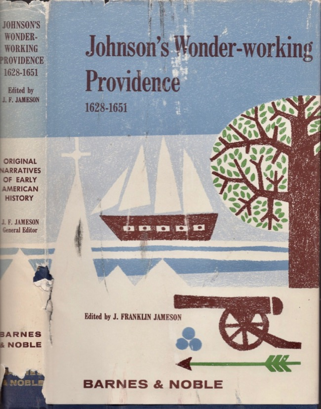 Johnson's Wonder-Working Providence 1628-1651. J. Franklin Ph D. Jameson.