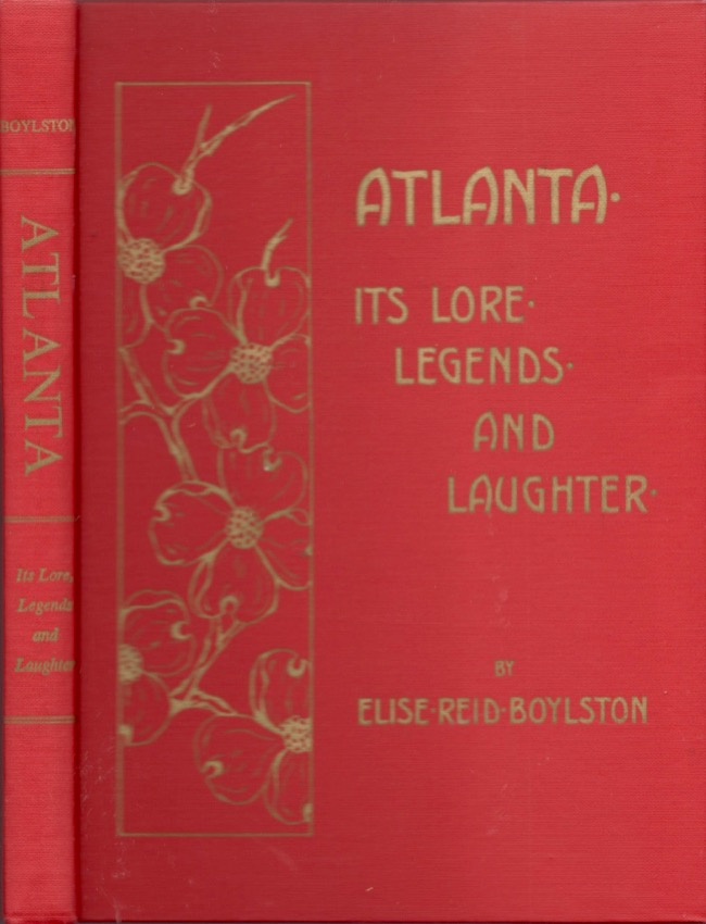 Atlanta: Its Lore, Legends, and Laughter. Elise Reid Boylston.