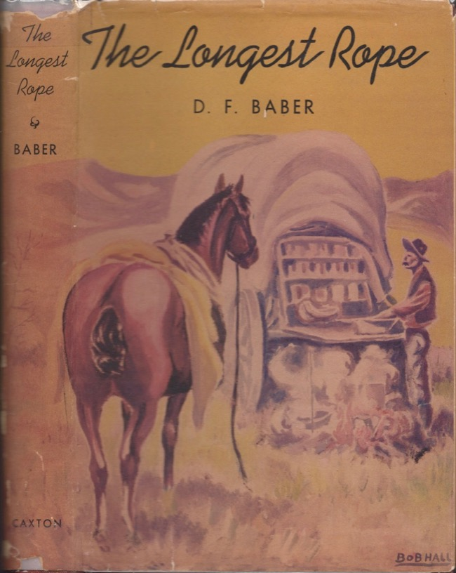 The Longest Rope: The Truth About the Johnson County Cattle War. D. F. Baber, Bill Walker, as told to.