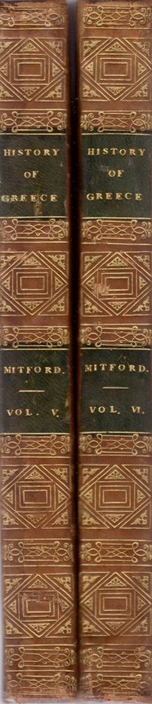 The History of Greece. Volumes V, VI. William Esq Mitford.