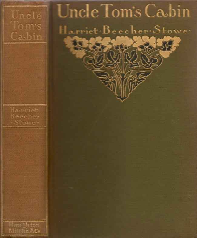Uncle Tom's Cabin or, Life among the Lowly. Harriet Beecher Stowe.