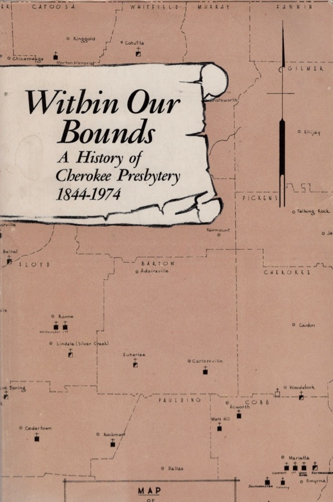 Within Our Bounds: A History of The Cherokee Prebytery 1844-1974. research, editorial assistance, Nell Suttles Abbott, Vera Jo Ballew Warren Warren.