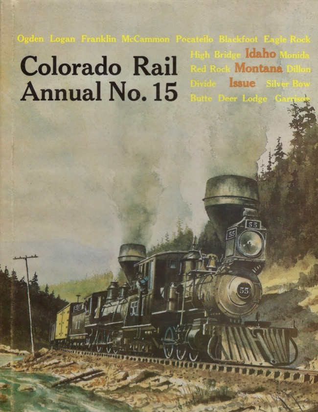 Colorado Rail Annual No. 15 A Journal of Railroad History in the Rocky Mountain West. Cornelius W. Hauck.