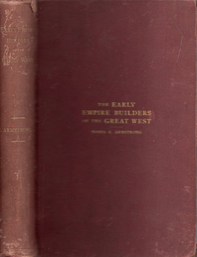 The Early Empire Builders of the Great West. Moses K. Armstrong, a pioneer Congressman.