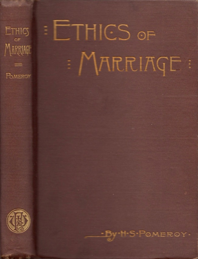 The Ethics of Marriage. H. S. M. D. Pomeroy.