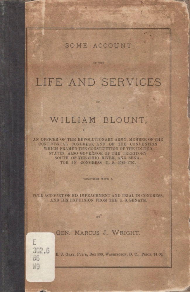 Some Account of the Life and Services of William Blount. Gen. Marcus J. Wright.