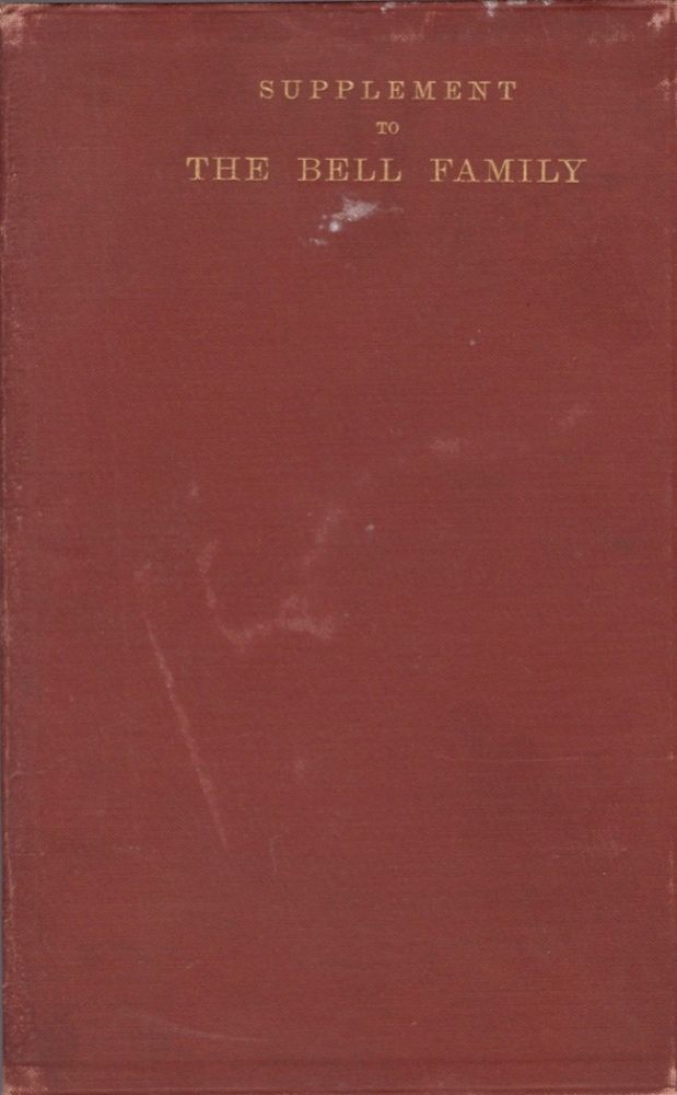 Supplement to the Genealogy of the Bell Family, of Hagerstown, MD. Bell Family.