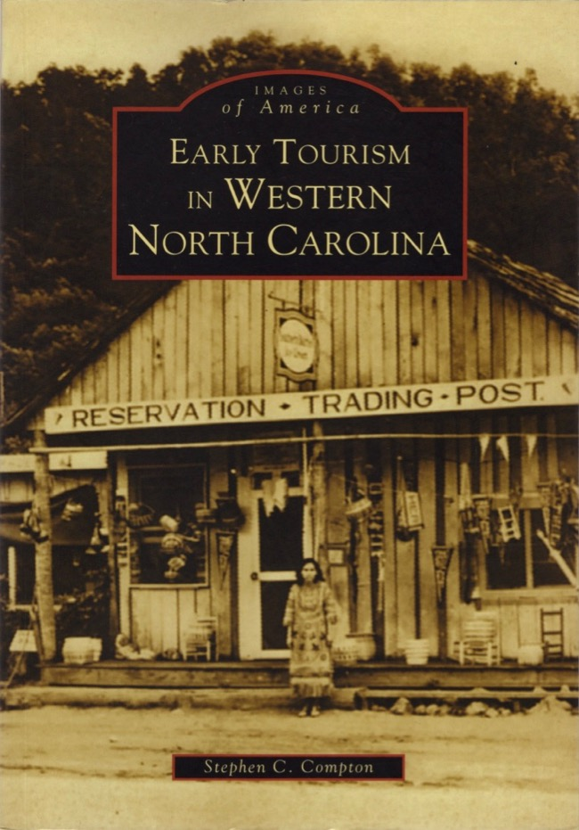 Images of America: Early Tourism in Western Norh Carolina. Stephen C. Compton.