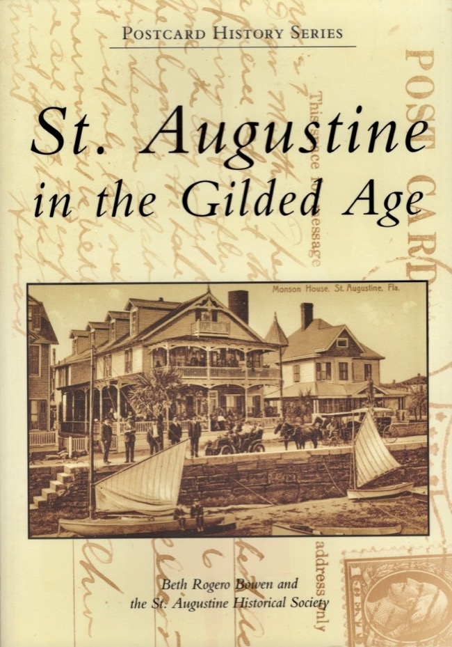 St. Augustine in the Gilded Age. Beth Rogero Bowen, St. Augustine Historical Society.