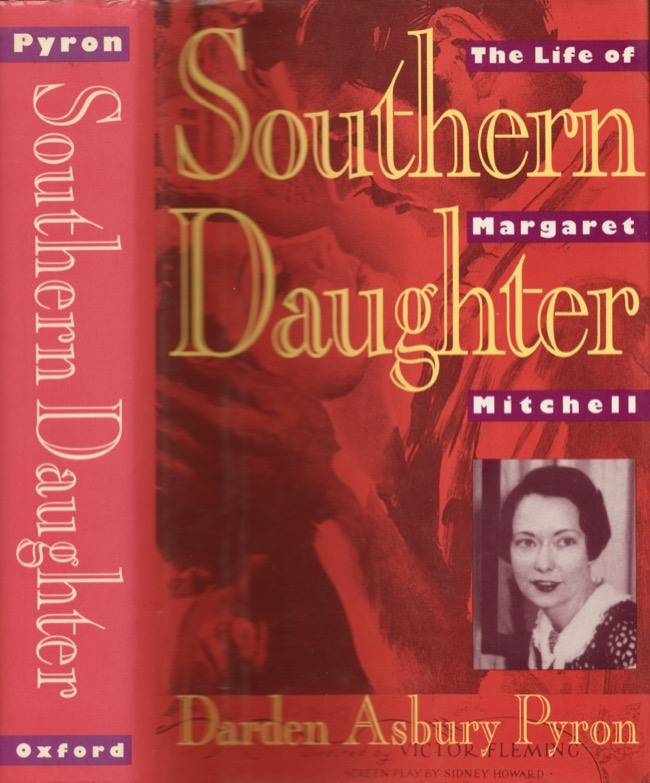 Southern Daughter: The Life of Margaret Mitchell. Darden Asbury Pyron.