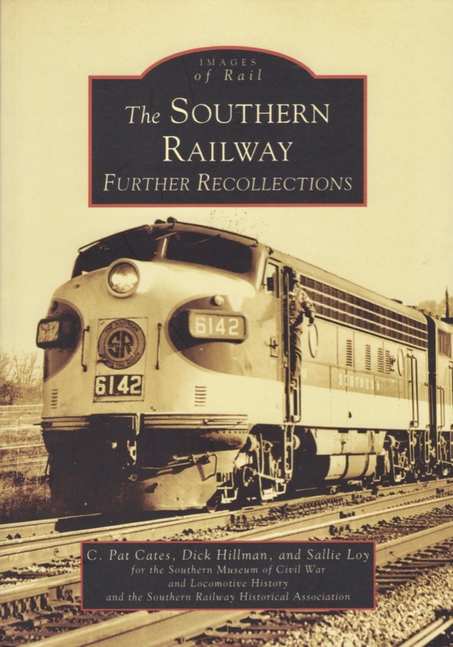 Images of Rail: The Southern Railway Further Recollections. C. Pat Cates, Dick Hillman, Sallie, Loy.