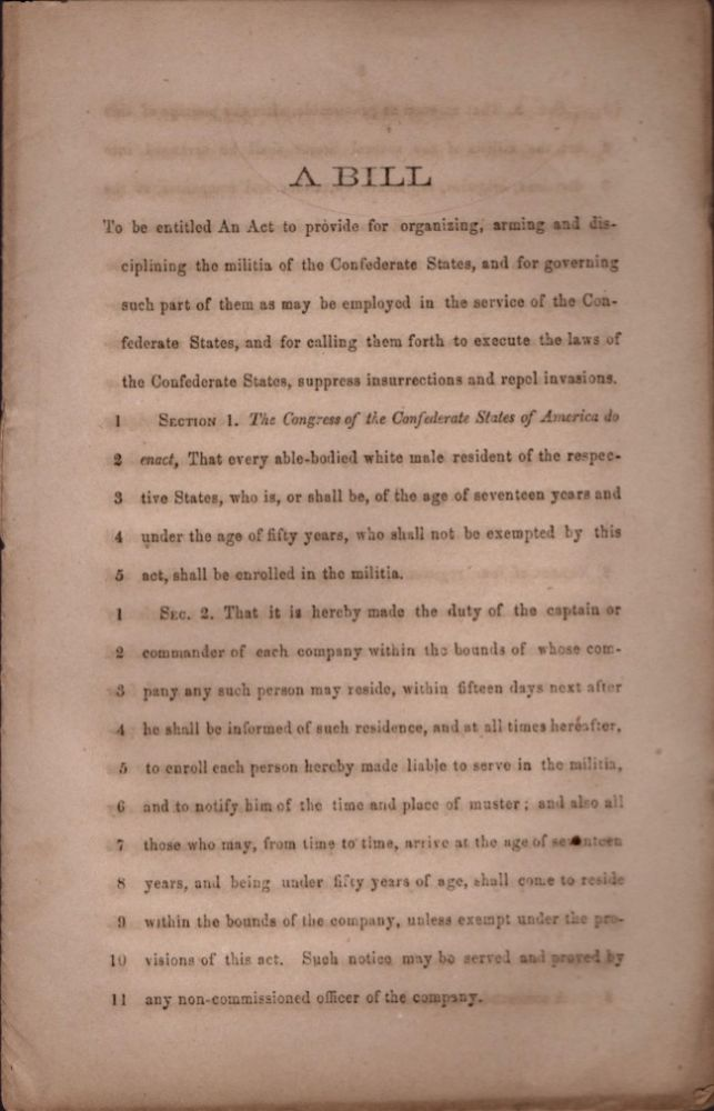 A Bill to be entitled An Act to provide for organizing, arming and disciplining the militia of the Confederate States, and for governing such part of them as may be employed in the service of the Confederate States, and for calling them forth to execute the laws of the Confederate States, and for calling them forth to execute the laws of the Confederate States, suppress insurrections and repel invasions. Confederate States.