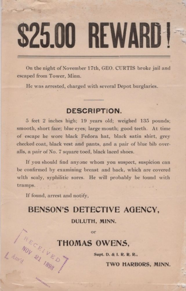 $25.00 Reward! On the night of November 17th, Geo Curtis broke jail and escaped from Tower, Minn. Benson's Detective Agency, Supt. D. Thomas Owens, Two Harbors I. R. R. R., Minn.