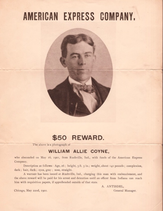 American Express Company, $50 Reward. The above is a photograph of William Allie Coyne, who absconded on May 16, 1901, from Rushville, Ind. with funds of the American Express Company. American Express Company, William Allie Coyne.