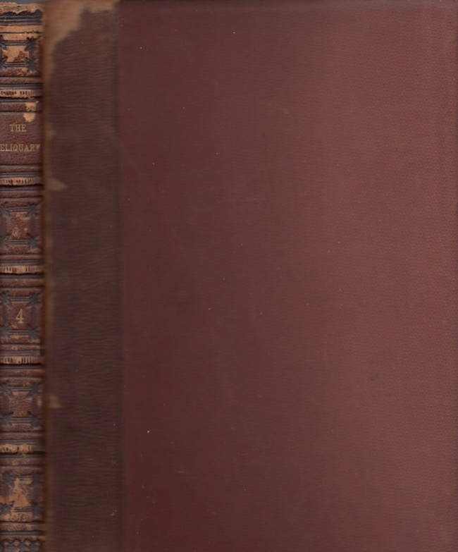 The Reliquary and Illustrated Archaeologist. Vol. IV. J. Romilly Allen.