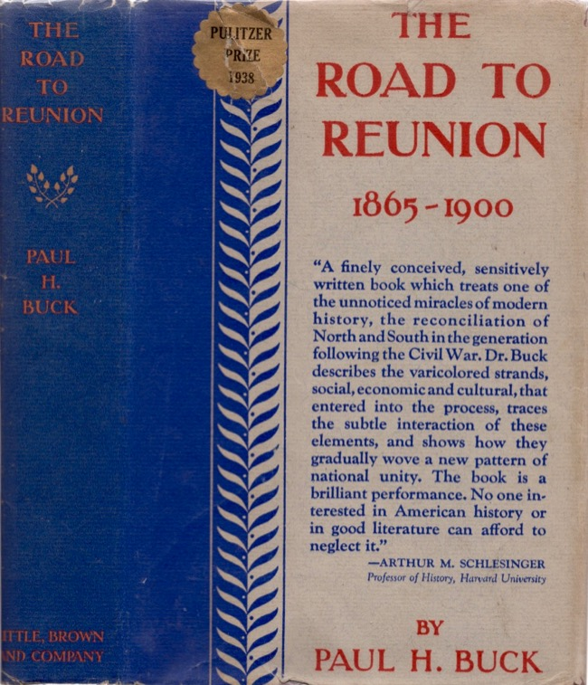 The Road to Reunion 1865-1900. Paul H. Buck.
