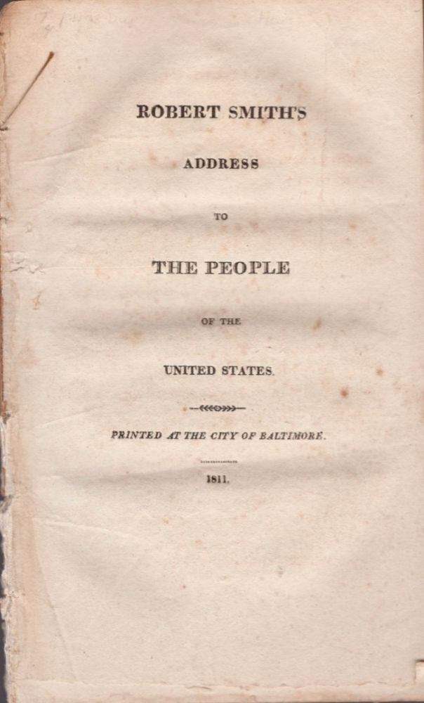 Robert Smith's Address to the People of the United States. Robert Smith.
