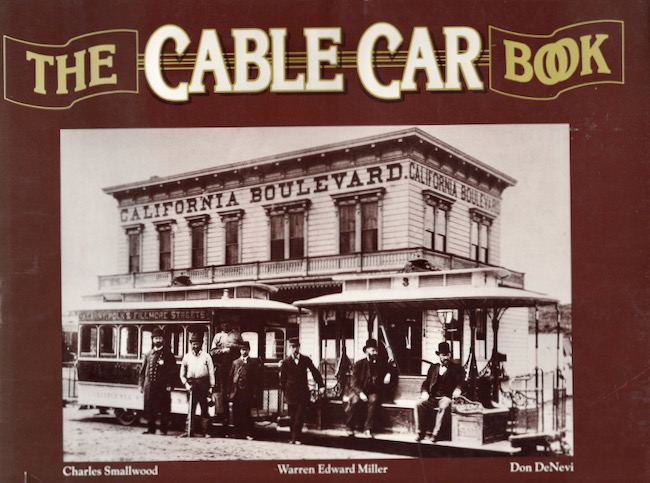 The Cable Car Book. Charles Smallwood, Warren Edward Miller, Don DeNivi.