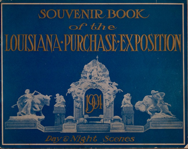 Souvenir Book of the Louisiana Purchase Exposition Day and Night Scenes. Official Photographic Company.